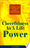Read Online Cheerfulness As A Life Power (Unabridged) For Free