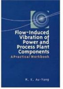 Flow-induced Vibration of Power and Process Plant Components