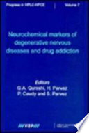 Neurochemical Markers Of Degenerative Nervous Diseases And Drug Addiction Book PDF