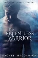 Pdf The Relentless Warrior