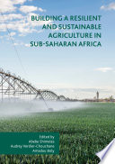 Building a Resilient and Sustainable Agriculture in Sub-Saharan Africa