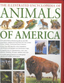 The Illustrated Encyclopedia of Animals of America