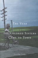 The Year the Colored Sisters Came to Town Book PDF