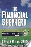 The Financial Shepherd  : Why Dollars + Change = Sense