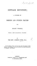 Cottage devotion; a course of morning and evening prayers, etc