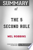 Summary of the 5 Second Rule by Mel Robbins: Conversation Starters