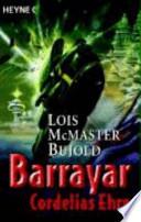 Barrayar  : Cordelias Ehre / mit einem Nachw. der Autorin. [Dt. Übers. von Michael Morgental] , Band 1
