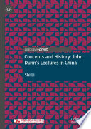 Concepts And History John Dunn S Lectures In China