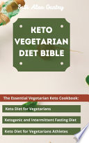 Keto Vegetarian Diet Bible