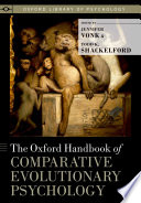 The Oxford Handbook of Comparative Evolutionary Psychology