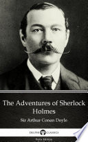 The Adventures of Sherlock Holmes by Sir Arthur Conan Doyle   Delphi Classics  Illustrated