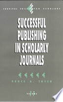 Successful Publishing In Scholarly Journals