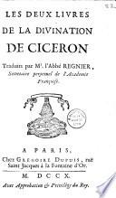 Les deux livres de la Divination de Cicéron, traduits par M. l'abbé Regnier,...