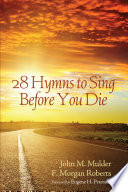Read Online 28 Hymns to Sing before You Die For Free