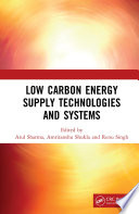 Low Carbon Energy Supply Technologies and Systems Book
