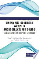 Linear and Nonlinear Waves in Microstructured Solids