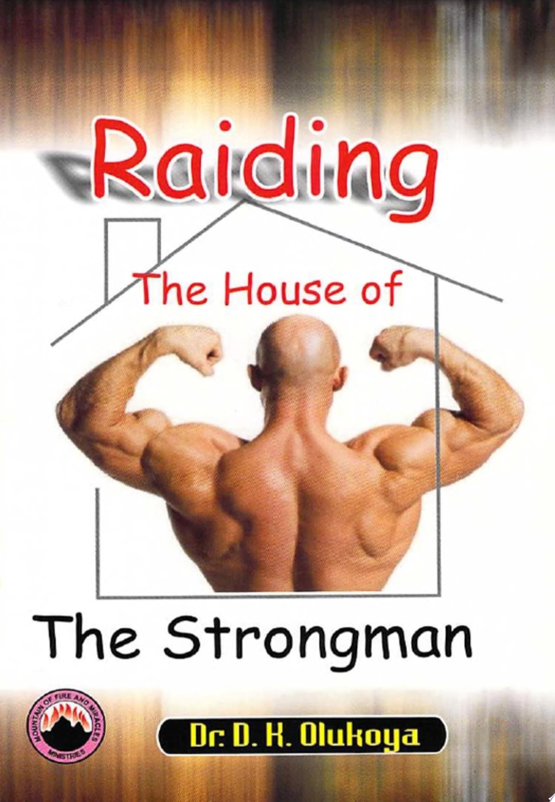 Raiding the House of the Strongman