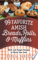 99 Favorite Amish Breads  Rolls  and Muffins Book