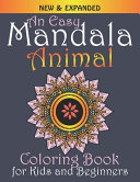 An Easy Mandala Animal Coloring Book for Kids and Beginners