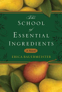 The School Of Essential Ingredients Book
