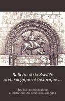Bulletin de la Société archéologique et historique du Limousin