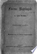 Florence Nightingale  a lecture  Reprinted from the British Controversialist
