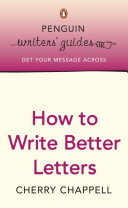 Penguin Writers  Guides  How to Write Better Letters