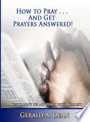 How to Pray   And Get Prayers Answered
