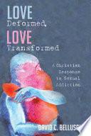 Love Deformed  Love Transformed Book