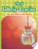 Moral Islamic Stories   The Old Man   the Pouch