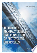 Technology  Manufacturing and Grid Connection of Photovoltaic Solar Cells