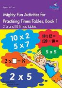 Mighty Fun Activities for Practising Times Tables  Book 1