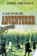 Aaron Burr   Adventurer Book