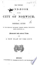 The Visitor S Hand Book For The City Of Norwich Illustrated With Several Views Etc