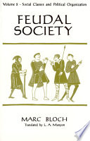 Feudal Society: The growth of ties of dependence