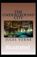 Read Online The Underground City Illustrated For Free
