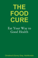 The Food Cure  Eat Your Way to Good Health