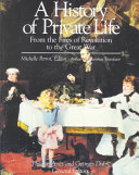 A History of Private Life: From the fires of revolution to the Great War