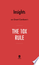 Insights on Grant Cardone's The 10X Rule by Instaread