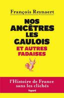 Pdf Nos ancêtres les Gaulois et autres fadaises Telecharger