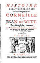 Histoire de la vie et de la mort des deux illustres frères Corneille et Jean de Witt