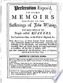 Persecution expos'd, in some memoirs relating to the sufferings of J. W. and many other persons of the people called Quakers ... with memoirs of many eminent Friends deceased, and other ... matters ... continued ... to the year 1696, etc