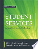 """Student Services: A Handbook for the Profession"" by John H. Schuh, Susan R. Jones, Shaun R. Harper"