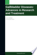 Gallbladder Diseases: Advances in Research and Treatment: 2011 Edition