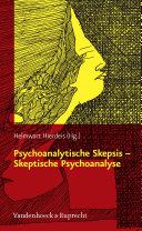 Psychoanalytische Skepsis – Skeptische Psychoanalyse