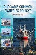 Quo Vadis Common Fisheries Policy