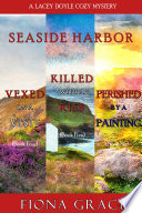 A Lacey Doyle Cozy Mystery Bundle: Vexed on a Visit (#4), Killed with a Kiss (#5), and Perished by a Painting (#6)