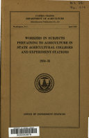 Workers in Subjects Pertaining to Agriculture in State Agricultural Colleges and Experiment Stations  1934 35