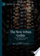 The New Urban Gothic