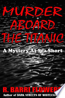 Murder Aboard the Titanic (A Mystery At Sea Short)
